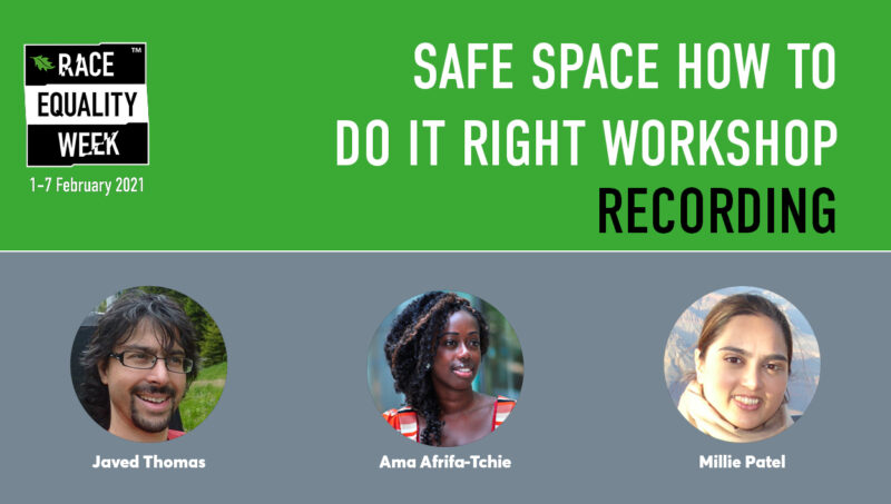 RECORDING – Safe Space How to do it right Workshop Race Equality Week