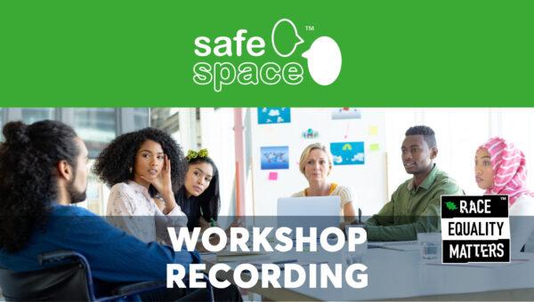 Safe Space Workshop Recording