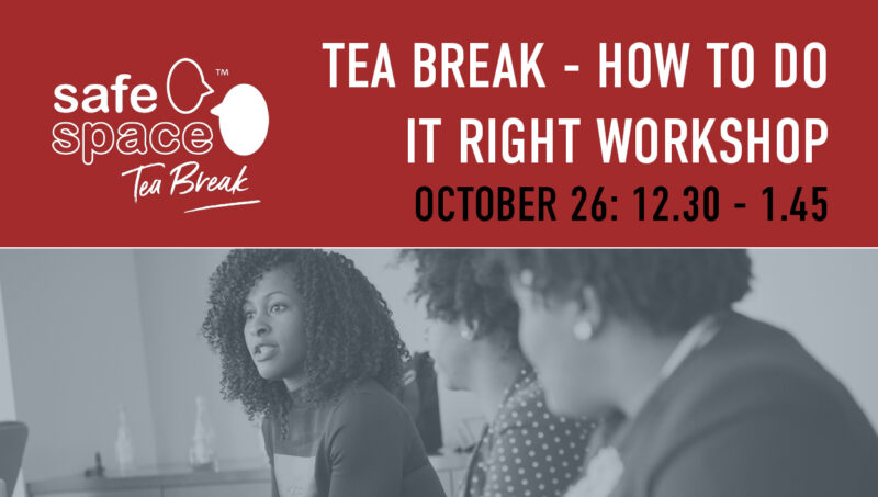 Tea Break How To Do It Right Workshop
