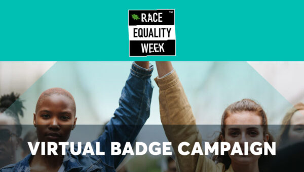 Race Equality Week Virtual Badge Campaign